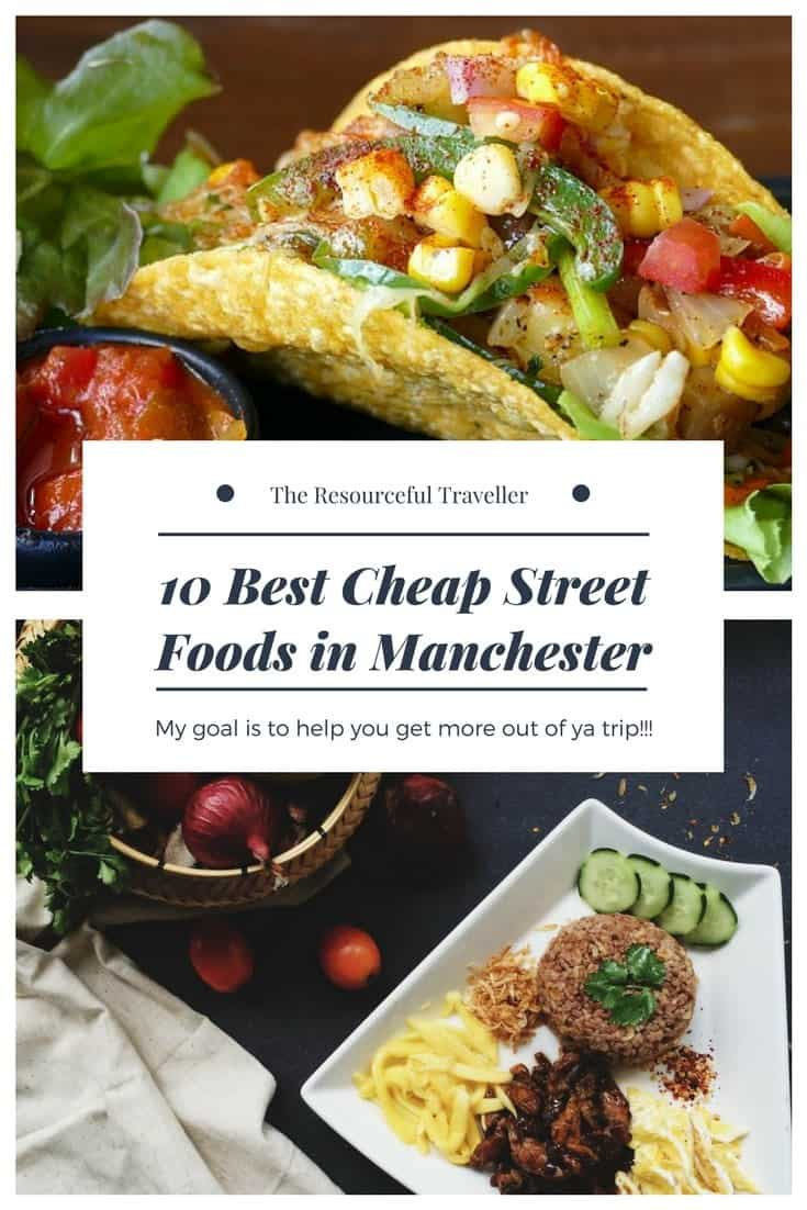 10 Best Cheap Street Foods in Manchester