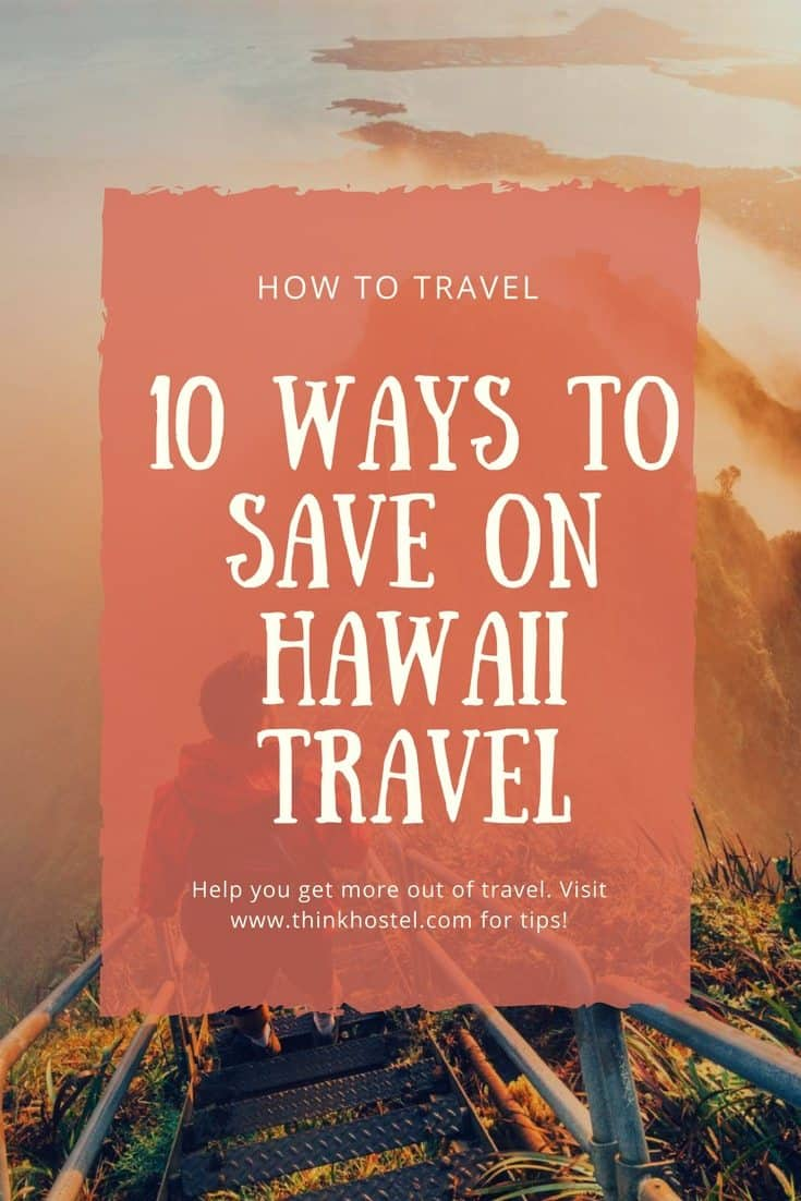 Travel Experts Reveal 10 Ways To Save On Hawaii Travel 1