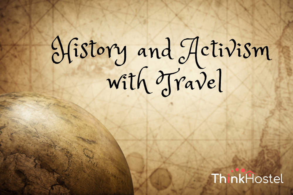 history and activism with travel