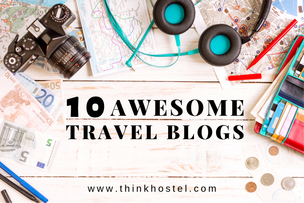 Ten Awesome Travel Blogs You Should Read